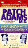 Gesundheit: Bringing Good Health to You, the Medical System, and Society Through Physician S...
