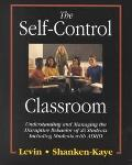 Self Control Classroom Understanding and Managing the Disruptive Behavior of All Students