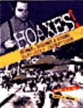 Hoaxes!: Dupes, Dodges and Other Dastardly Deceptions