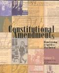 Constitutional Amendments From Freedom of Speech to Flag Burning  Amendments 18-27, and the ...