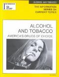 Alcohol and Tobacco: America's Drugs of Choice (Information Plus Reference Series)