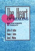 Heart of Healing Relationships in Therapy