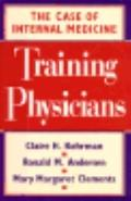 Training Physicians: The Case of Internal Medicine - Claire H. Kohrman - Hardcover - 1st ed