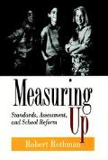 Measuring Up Standards, Assessment, and School Reform