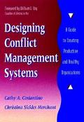 Designing Conflict Management Systems A Guide to Creating Productive and Healthy Organizations