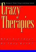 Crazy Therapies What Are They? Do They Work?
