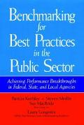 Benchmarking for Best Practices in the Public Sector Achieving Performance Breakthroughs in ...