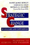 Strategic Change in Colleges and Universities Planning to Survive and Prosper