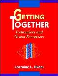 Getting Together Icebreakers & Gro