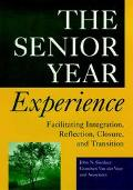 Senior Year Experience Facilitating Integration, Reflection, Closure, and Transition