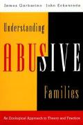 Understanding Abusive Families An Ecological Approach to Theory and Practice