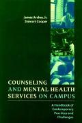 Counseling and Mental Health Services on Campus A Handbook of Contemporary Practices and Cha...
