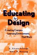 Educating by Design : Creating Campus Learning Environments That Work