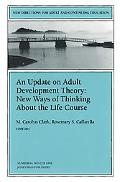 Update on Adult Development Theory New Ways of Thinking About the Life Course