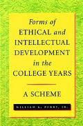 Forms of Intellectual and Ethical Development in the College Years A Scheme