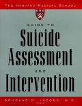 Harvard Medical School Guide to Suicide Assessment and Intervention