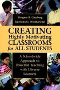 Creating Highly Motivating Classrooms for All Students A School-Wide Approach to Powerful Te...