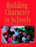 Building Character in Schools Practical Ways to Bring Moral Instruction to Life