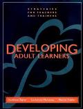 Developing Adult Learners Strategies for Teachers and Trainers