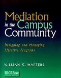 Mediation in the Campus Community Designing and Managing Effective Programs