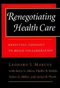 Renegotiating Health Care Resolving Conflict to Build Collaboration