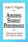 Assessing Student Performance Exploring the Purpose and Limits of Testing