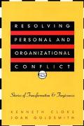 Resolving Personal and Organizational Conflict Stories of Transformation and Forgiveness