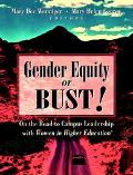Gender Equity or Bust! On the Road to Campus Leadership With Women in Higher Education