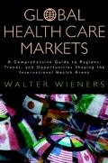 Global Health Care Markets A Comprehensive Guide to Regions, Trends, and Opportunities Shapi...