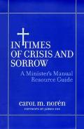 In Times of Crisis and Sorrow - A Minister's Manual Resource Guide A Minister's Manual Resou...