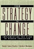 From Strategy to Change Implementing the Plan in Higher Education