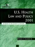 U.S. Health Law and Policy 2001 A Guide to the Current Literature