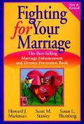 Fighting for Your Marriage Positive Steps for Preventing Divorce and Preserving a Lasting Love