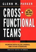 Cross-Functional Teams Working With Allies, Enemies, and Other Strangers