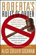 Roberta's Rules of Order Sail Through Meetings for Stellar Results Without the Gavel A Guide...
