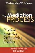 Mediation Process Practical Strategies for Resolving Conflict