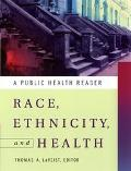 Race, Ethnicity, and Health A Public Health Reader