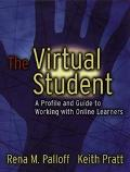 Virtual Student A Profile and Guide to Working With Online Learners