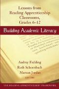 Building Academic Literacy Lessons from Reading Apprenticeship Classrooms