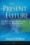Present Future Six Tough Questions for the Church