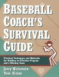 Baseball Coach's Survival Guide Practical Techniques and Materials for Building an Effective...