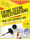 Crime Scene Investigations Real-Life Science Labs for Grades 6-12