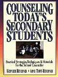 Counseling Today's Secondary Students Practical Strategies, Techniques & Materials for the S...