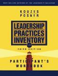 Leadership Practices Inventory Participant's Workbook 10 Steps to Understanding and Using Yo...