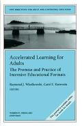 Accelerated Learning for Adults The Promise and Pratice of Intensive Educational Formats
