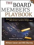 Board Member's Playbook Using Policy Governance to Solve Problems, Make Decisions, and Build...