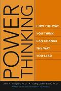 Power Thinking How the Way You Think Can Change the Way You Lead