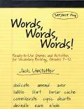Words, Words, Words! Ready-To-Use Games and Activities for Vocabulary Building, Grades 7-12
