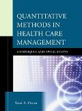 Quantitative Methods In Health Care Management Techniques And Applications