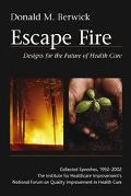 Escape Fire Designs for the Future of Health Care